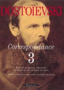 Correspondance - Fedor MikhaïlovitchDostoïevski