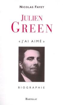 Julien Green : j'ai aimé - NicolasFayet