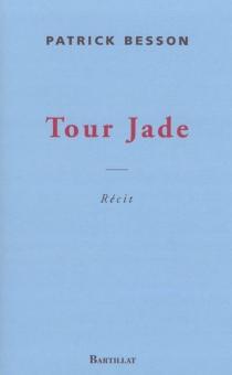 Tour Jade - PatrickBesson