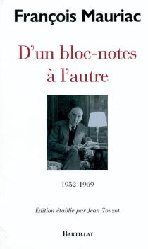 D'un bloc-notes à l'autre : 1952-1969 - FrançoisMauriac