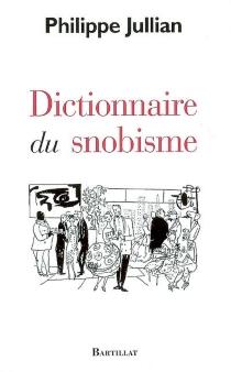Dictionnaire du snobisme - PhilippeJullian