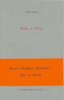 Poésie et vérité - AndréGallet