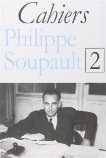 Cahiers Philippe Soupault, n° 2 -