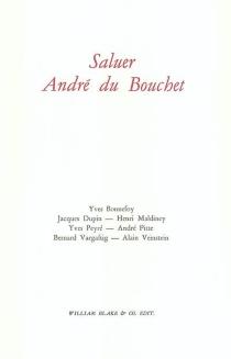 Saluer André Du Bouchet -