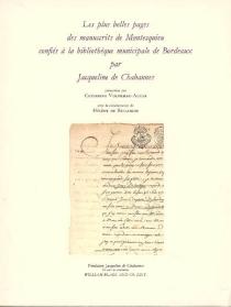 Les plus belles pages des manuscrits de Montesquieu : confiés à la Bibliothèque municipale de Bordeaux par Jacqueline de Chabannes -