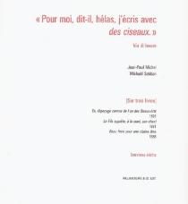 Pour moi, dit-il, hélas, j'écris avec des ciseaux : sur trois livres, Du dépeçage comme de l'un des Beaux-Arts (1976), Le fils apprête, à la mort, son chant (1981), Beau front pour une vilaine âme (1988) : entretiens inédits - Jean-PaulMichel