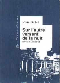 Sur l'autre versant de la nuit - RenéBallet