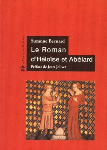 Le roman d'Héloïse et Abélard - SuzanneBernard