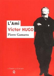 L'ami Victor Hugo - PierreGamarra