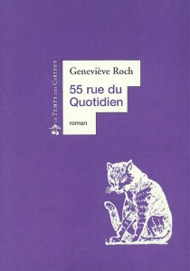 55, rue du Quotidien - GenevièveRoch