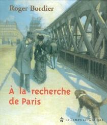 A la recherche de Paris - RogerBordier