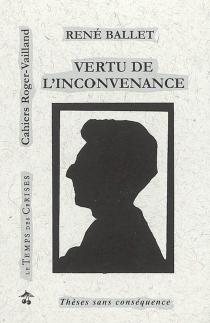 Vertu de l'inconvenance - RenéBallet