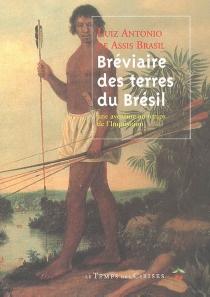 Bréviaire des terres du Brésil : une aventure au temps de l'Inquisition - Luiz Antonio de AssisBrasil