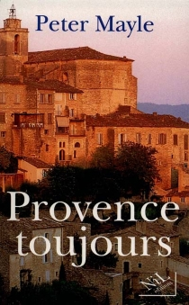 Provence toujours - Peter Mayle