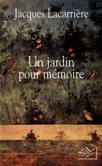 Un jardin pour mémoire - JacquesLacarrière