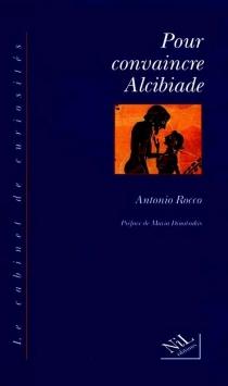 Pour convaincre Alcibiade - AntonioRocco