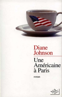 Une Américaine à Paris - Diane Johnson