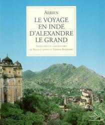 Le voyage en Inde d'Alexandre le Grand - Arrien
