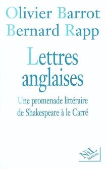 Lettres anglaises : une promenade littéraire de Shakespeare à Le Carré - OlivierBarrot