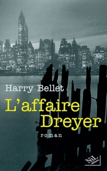 L'affaire Dreyer - Harry Bellet