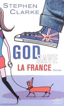 God save la France - StephenClarke