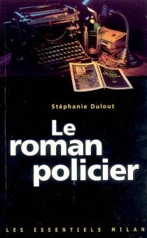 Le roman policier - StéphanieDulout