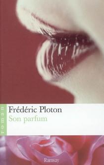 Son parfum - FrédéricPloton
