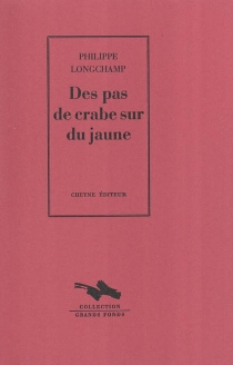 Des pas de crabe sur du jaune - PhilippeLongchamp