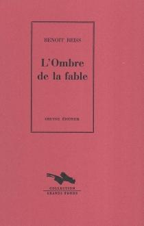 L'ombre de la fable - BenoîtReiss