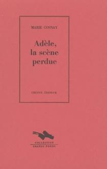 Adèle, la scène perdue - MarieCosnay