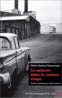 Le cadavre dans la voiture rouge - Ólafur Haukur Símonarson
