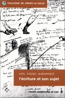 Voix, traces, avènement : l'écriture et son sujet : Colloque de Cerisy-la-Salle, 2-5 octobre 1997 - Centre culturel international . Colloque (1997)
