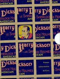 Harry Dickson : le Sherlock Holmes américain -