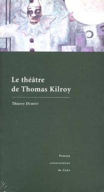 Le théâtre de Thomas Kilroy - ThierryDubost