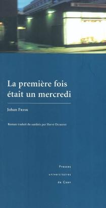 La première fois était un mercredi - JohanFrisk
