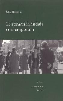 Le roman irlandais contemporain - SylvieMikowski