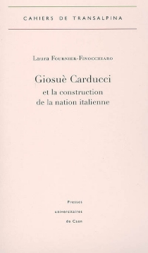Giosuè Carducci et la construction de la nation italienne - LauraFournier-Finocchiaro
