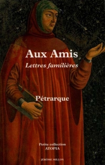 Aux amis : lettres familières - Pétrarque