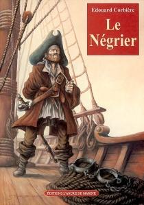 Le négrier - ÉdouardCorbière
