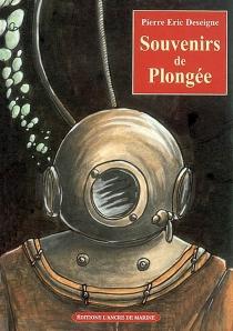 Souvenirs de plongée - Pierre ÉricDeseigne