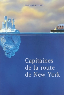 Capitaines de la route de New York - Édouard Peisson
