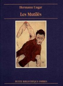 Les mutilés - HermannUngar