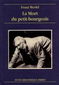 La mort du petit-bourgeois - FranzWerfel