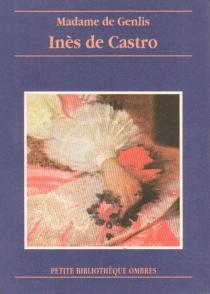 Inès de Castro - Caroline-Stéphanie-Félicité Du CrestGenlis