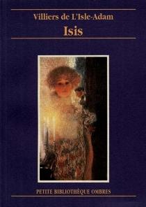 Isis - Auguste deVilliers de L'Isle-Adam