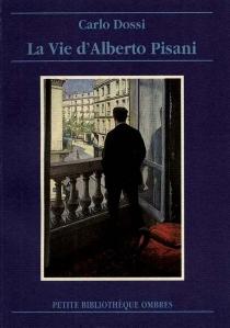 La vie d'Alberto Pisani - CarloDossi