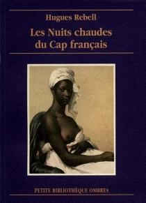 Les nuits chaudes du Cap français - HuguesRebell