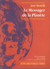 Le messager de la planète - JoséMoselli