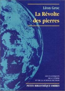 La révolte des pierres - LéonGroc