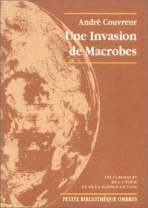 Une invasion de macrobes - AndréCouvreur